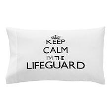 Keep calm I'm the Lifeguard Pillow Case