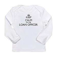 Keep calm I'm the Loan Officer Long Sleeve T-Shirt