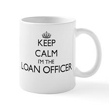 Keep calm I'm the Loan Officer Mugs