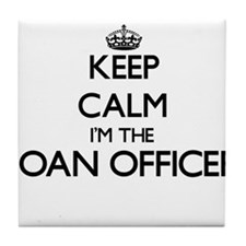 Keep calm I'm the Loan Officer Tile Coaster