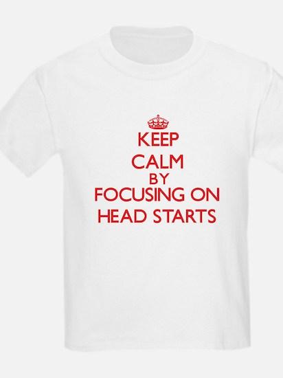 Keep Calm by focusing on Head Starts T-Shirt