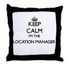 Keep calm I'm the Location Manager Throw Pillow