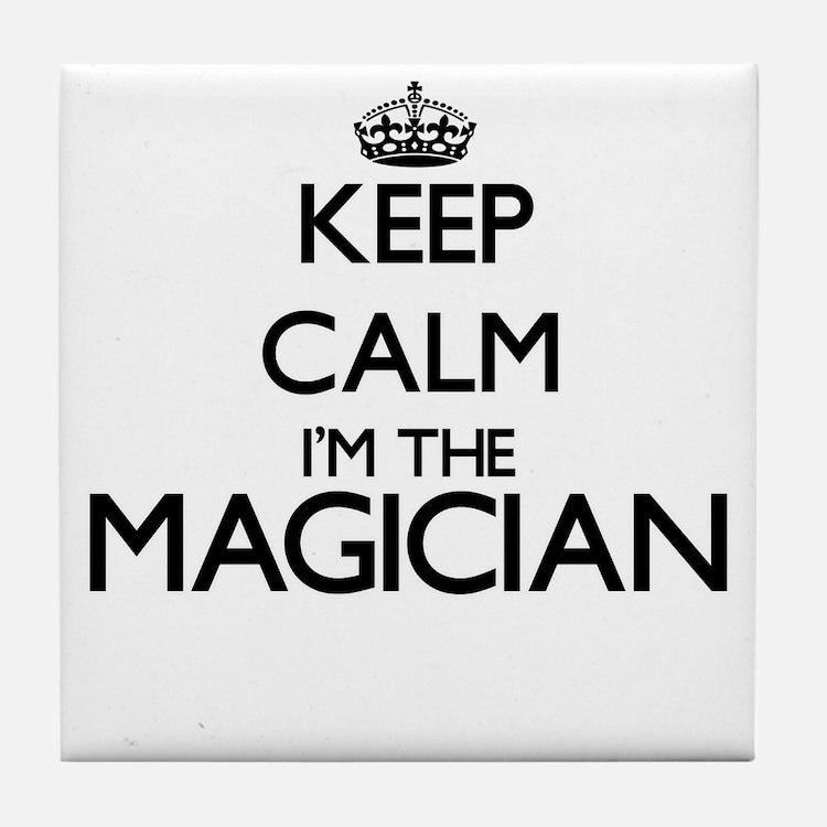 Keep calm I'm the Magician Tile Coaster