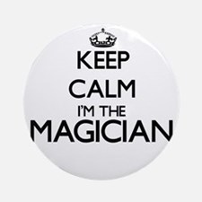 Keep calm I'm the Magician Ornament (Round)