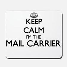 Keep calm I'm the Mail Carrier Mousepad