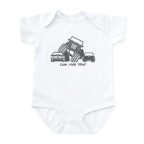 Low ride this! Infant Bodysuit