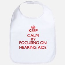 Keep Calm by focusing on Hearing Aids Bib