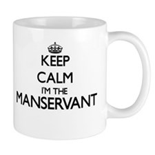 Keep calm I'm the Manservant Mugs