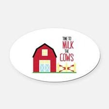 Milk The Cows Oval Car Magnet