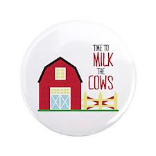 "Milk The Cows 3.5"" Button"