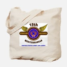 15TH ARMY AIR FORCE* ARMY AIR CORPS* WORL Tote Bag