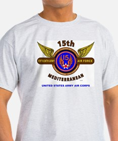 15TH ARMY AIR FORCE* ARMY AIR CORPS* WORLD T-Shirt