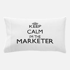 Keep calm I'm the Marketer Pillow Case