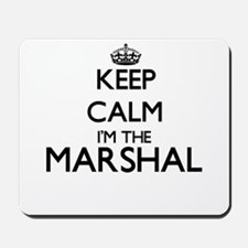 Keep calm I'm the Marshal Mousepad
