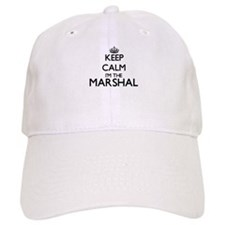Keep calm I'm the Marshal Baseball Cap