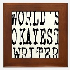 World's Okayest Writer Framed Tile