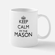 Keep calm I'm the Mason Mugs