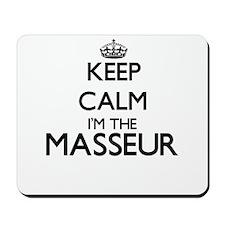 Keep calm I'm the Masseur Mousepad