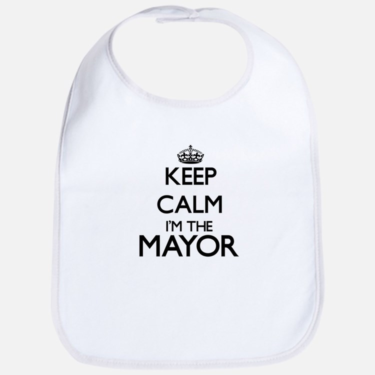 Keep calm I'm the Mayor Bib