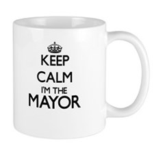 Keep calm I'm the Mayor Mugs