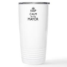 Keep calm I'm the Mayor Travel Mug