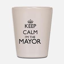 Keep calm I'm the Mayor Shot Glass