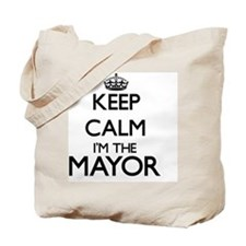 Keep calm I'm the Mayor Tote Bag