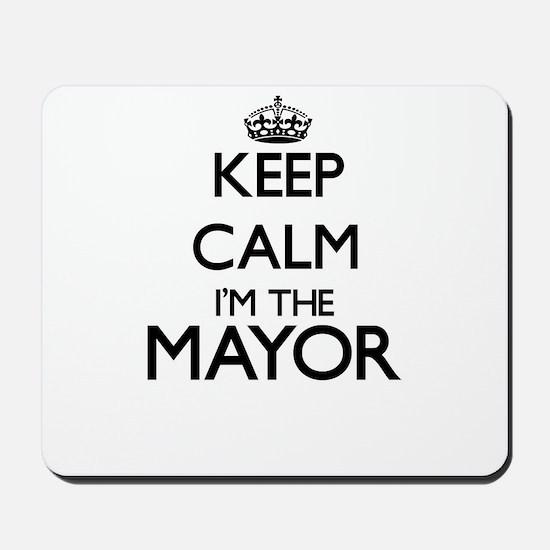 Keep calm I'm the Mayor Mousepad