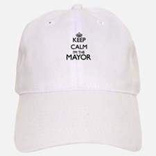 Keep calm I'm the Mayor Baseball Baseball Cap