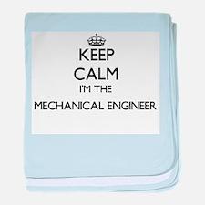 Keep calm I'm the Mechanical Engineer baby blanket