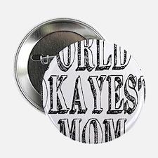 "World's Okayest Mom 2.25"" Button"