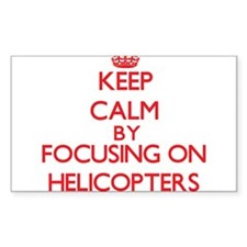 Keep Calm by focusing on Helicopters Decal