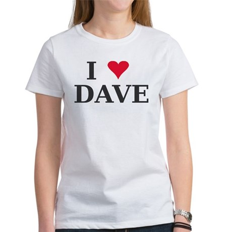 I Love Dave name Women's T-Shirt