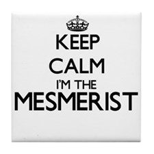 Keep calm I'm the Mesmerist Tile Coaster