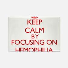 Keep Calm by focusing on Hemophilia Magnets
