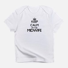 Keep calm I'm the Midwife Infant T-Shirt