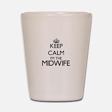 Keep calm I'm the Midwife Shot Glass