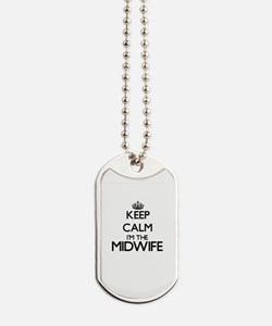 Keep calm I'm the Midwife Dog Tags