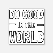 Do Good in the World Sticker