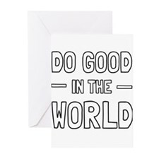 Do Good in the World Greeting Cards