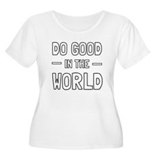 Do Good in the World Plus Size T-Shirt