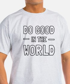 Do Good in the World T-Shirt