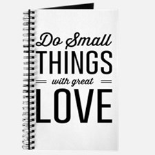 Do Small Things with Great Love Journal
