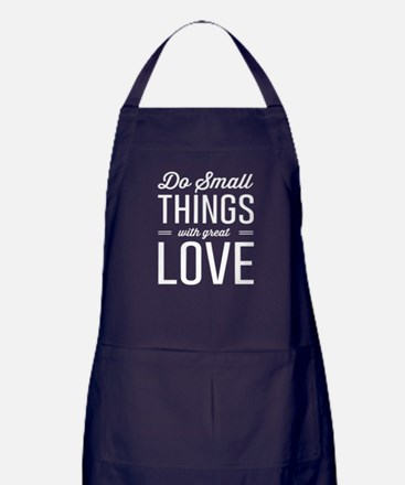 Do Small Things with Great Love Apron (dark)