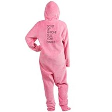 Don't Let Anyone Dull Your Sparkle Footed Pajamas