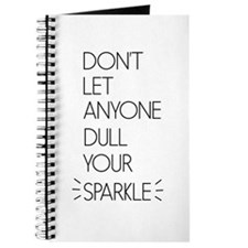 Don't Let Anyone Dull Your Sparkle Journal