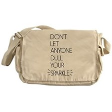 Don't Let Anyone Dull Your Sparkle Messenger Bag