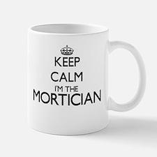 Keep calm I'm the Mortician Mugs