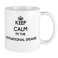Keep calm I'm the Motivational Speaker Mugs