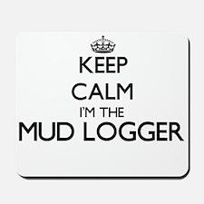 Keep calm I'm the Mud Logger Mousepad